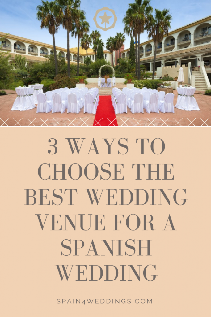 3 Ways to choose the best wedding venue for a spanish wedding