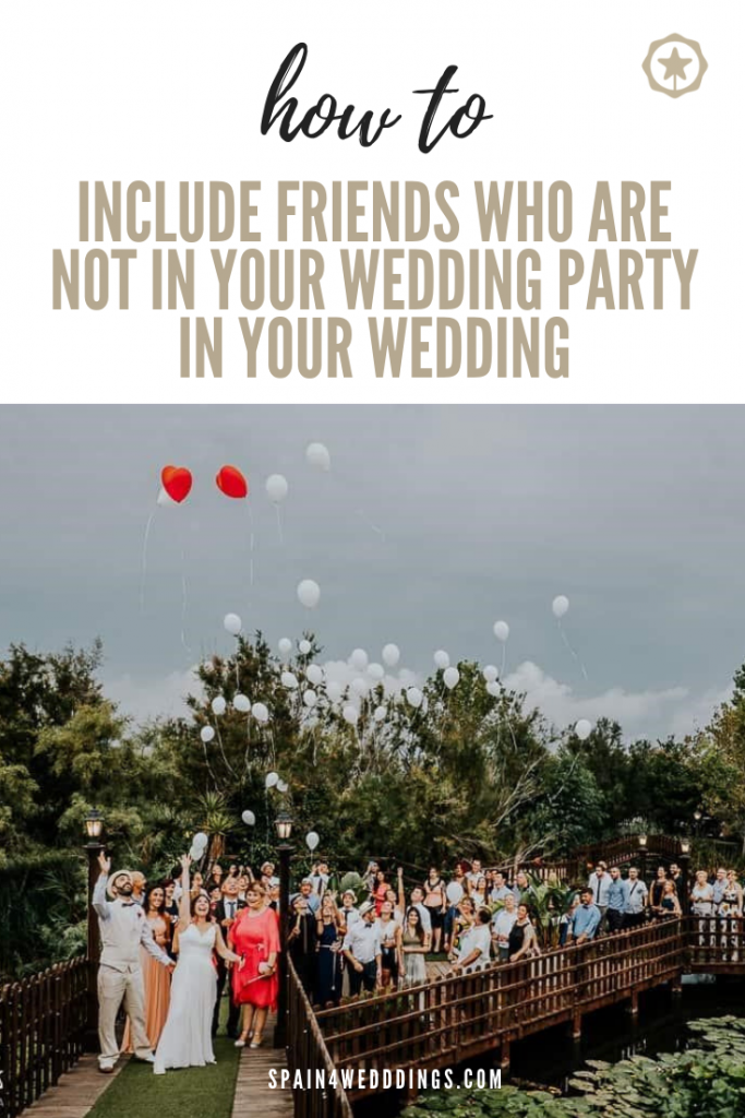 How to include friends who are not in your wedding party in your wedding