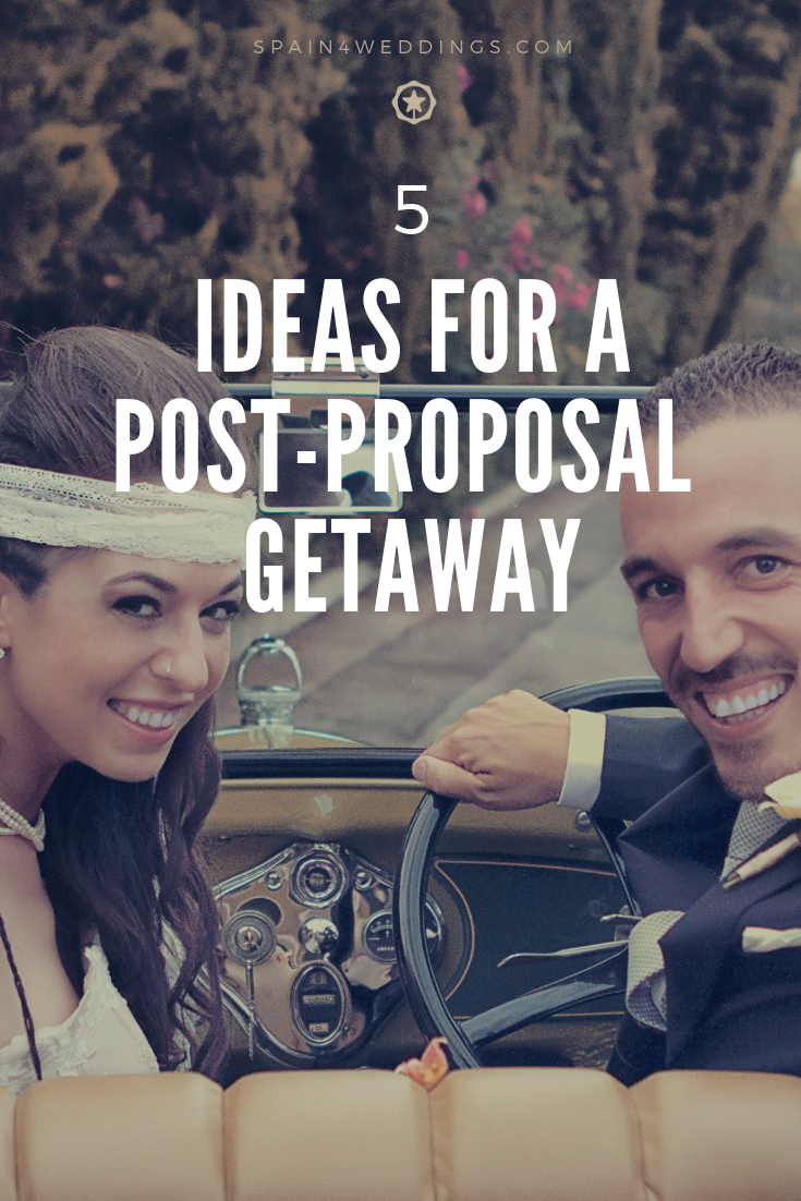 5 Ideas for a post-proposal getaway