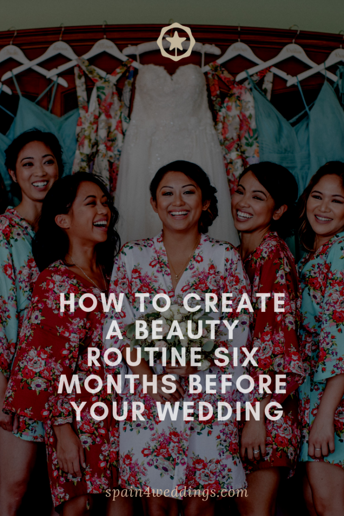 How to create a beauty routine six months before your wedding