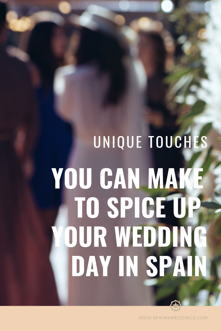 Unique touches you can make to spice up your wedding day in Spain